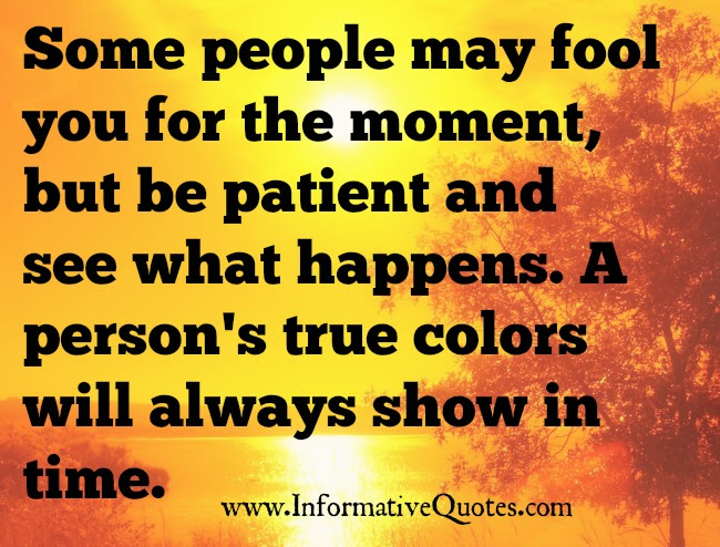 A Persons True Colors Will Always Show In Time Informative Quotes