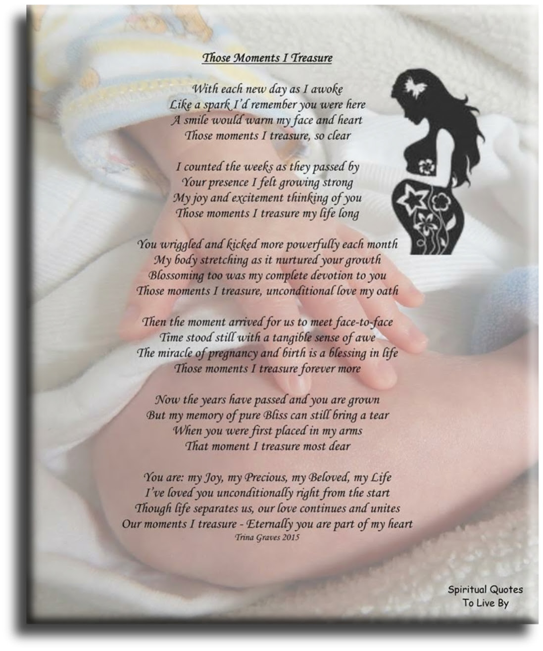 Those moments I treasure pregnancy poem by Trina Graves Spiritual Quotes To Live