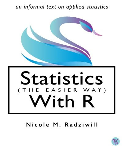 Statistics (The Easier Way) with R: an informal text on applied statistics