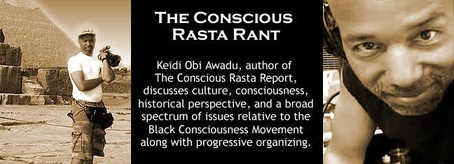 The Conscious Rasta Rant