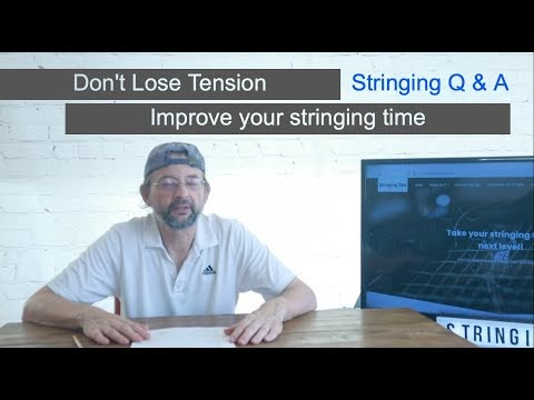 Stop losing tension on your string jobs and other helpful stringing tips...