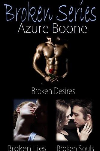 Broken Desires ~ Broken Lies ~ Broken Souls by Azure Boone