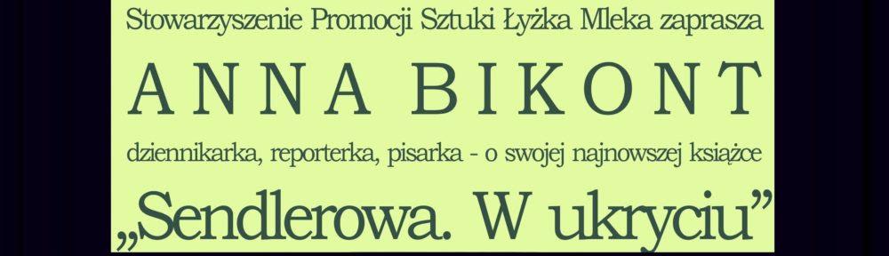 Anna Bikont 10122017 Stowarzyszenie Promocji Sztuki łyżka Mleka