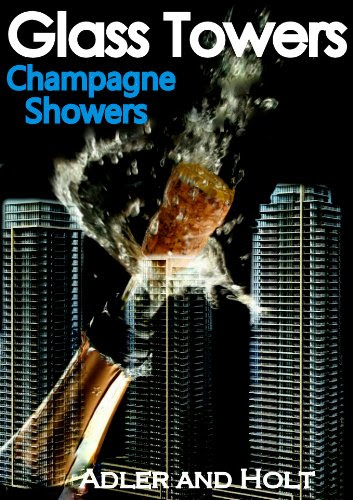 Glass Towers, Champagne Showers (Glass Towers Trilogy) by Adler