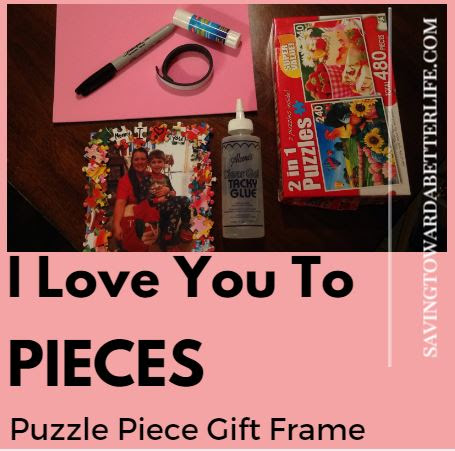 I Love You To Pieces Diy Puzzle Piece Frame Gift Saving Toward A