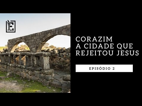 A Cidade que Rejeitou Jesus (Corazim)