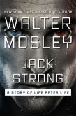 Book Cover Image. Title: Jack Strong:  A Story of Life after Life, Author: Walter Mosley
