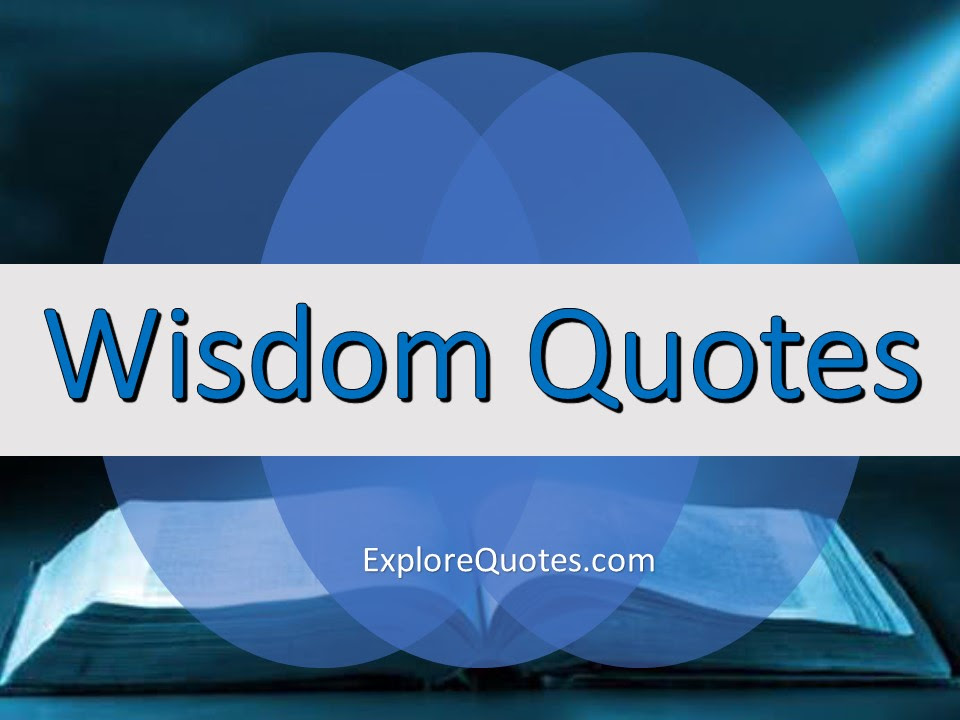 Wisdom Quotes Words Of Wisdom Quotes And Sayings 2019