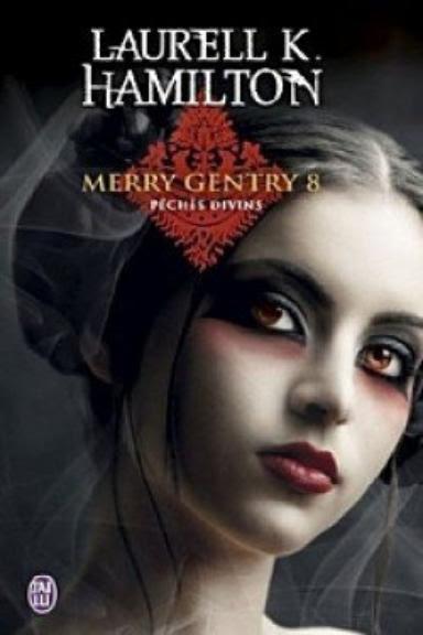 Merry Gentry 8  Péchés divins