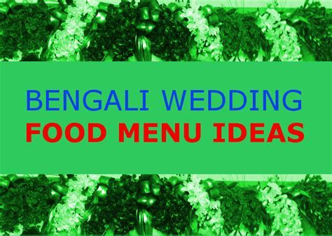 Bengali wedding food menu, food ideas for Bengali marriage