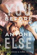 Title: You Before Anyone Else, Author: Julie Cross
