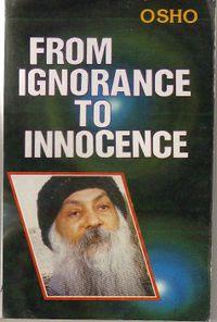 Risultati immagini per Osho, From Ignorance To Innocence