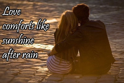 Love Comforts Like Sunshine After Rain Unknown Picture Quotes