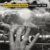 Joshua Redman Quartet, Passage of Time