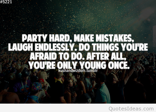 Quotes About Being Young Once 27 Quotes
