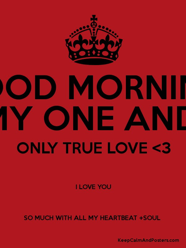 Good Morning My One And Only True Love 3 I Love You So Much With