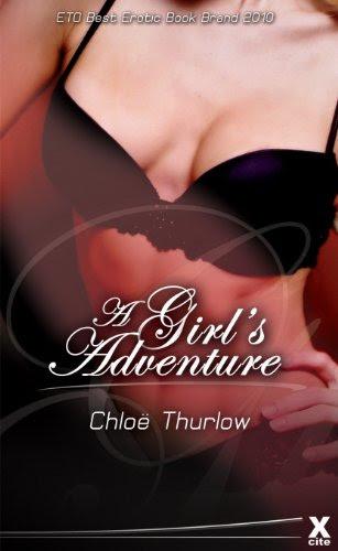A Girl's Adventure - full length erotic novel by Chloe Thurlow
