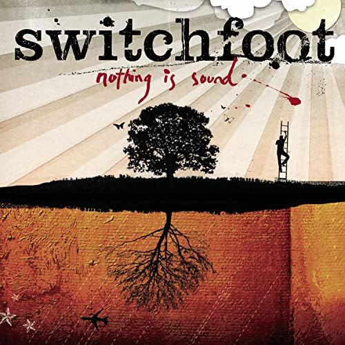 Nothing Is Sound - Switchfoot