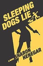 Sleeping Dogs Lie by Sharon Henegar