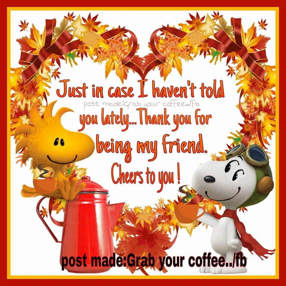 Thank You For Being My Friend Cheers To You Pictures Photos And
