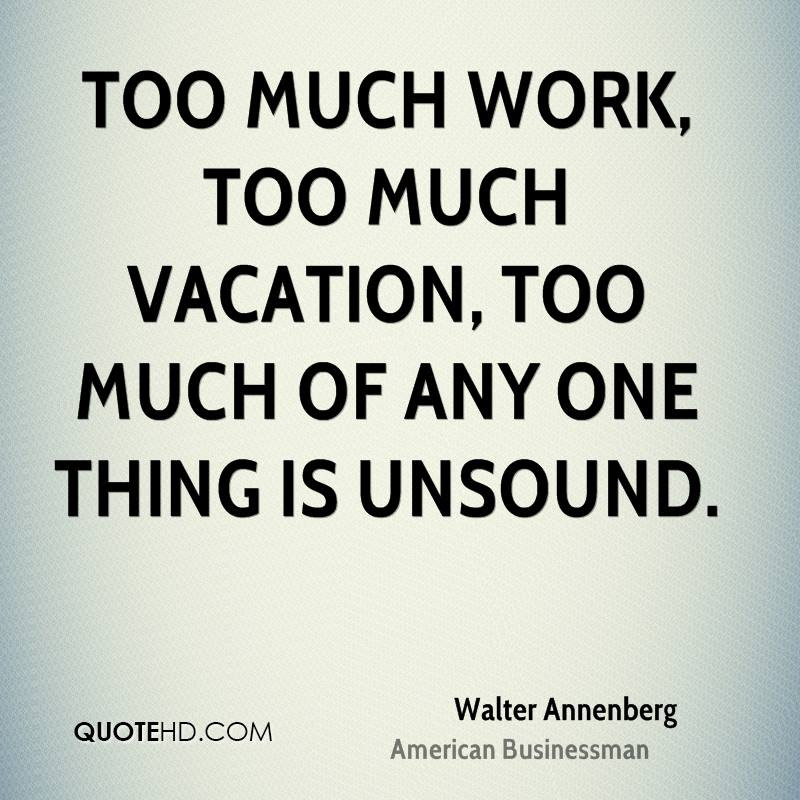 Walter Annenberg Work Quotes Quotehd