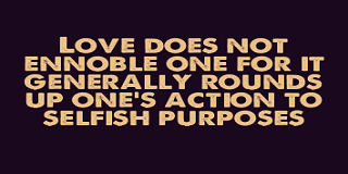 Quotes About Selfish Love Love Is The Most Selfish