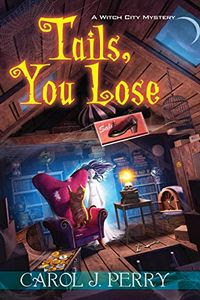 Tails, You Lose by Carol J. Perry
