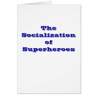 The Socialization Of Superheroes