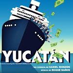 Yucatan - la BO • Musique de Roque Baños • - Soundtrack