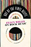 Out of the Vinyl Deeps: Ellen Willis on Rock Music