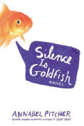 Title: Silence Is Goldfish, Author: Annabel Pitcher