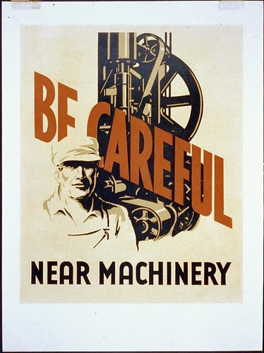 Be careful near machinery (LOC)