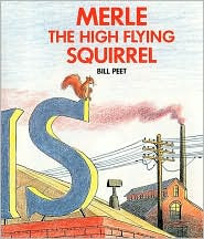 Merle the High Flying Squirrel by Bill Peet: Book Cover
