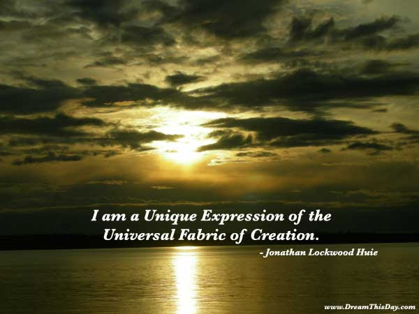 I am a unique expression of the universal fabric of creation.