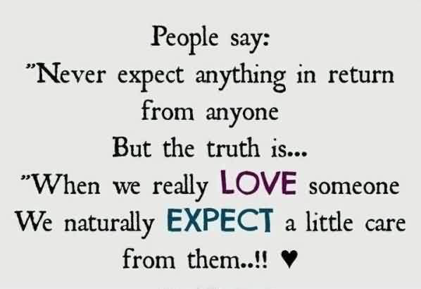 Real Love Care Expectation Quote Image Never Expect Anything In