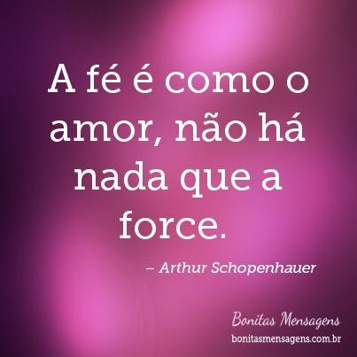 A Fé é Como O Amor Não Há Nada Que A Force Frases De Amor