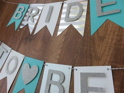 Bride To Be Banner : Teal Blue , White, Silver