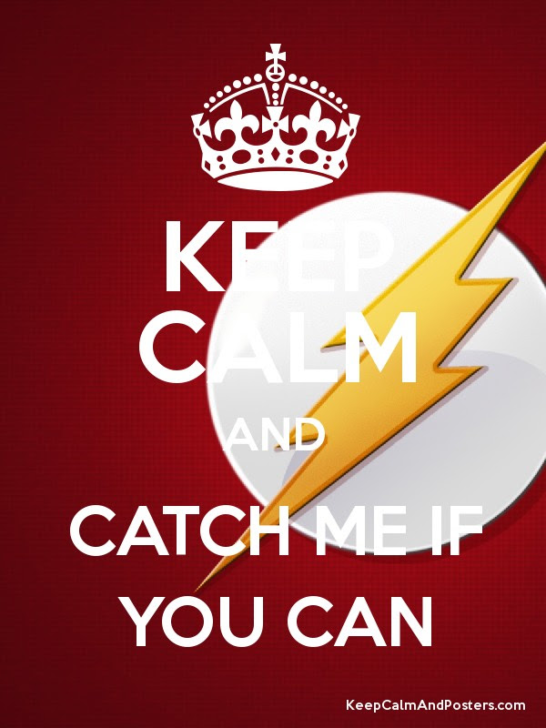Keep Calm And Catch Me If You Can Keep Calm And Posters Generator