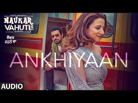 Naukar Vahuti Da Ankhiyaan Video Song