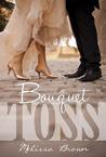 Bouquet Toss (Love of My Life)
