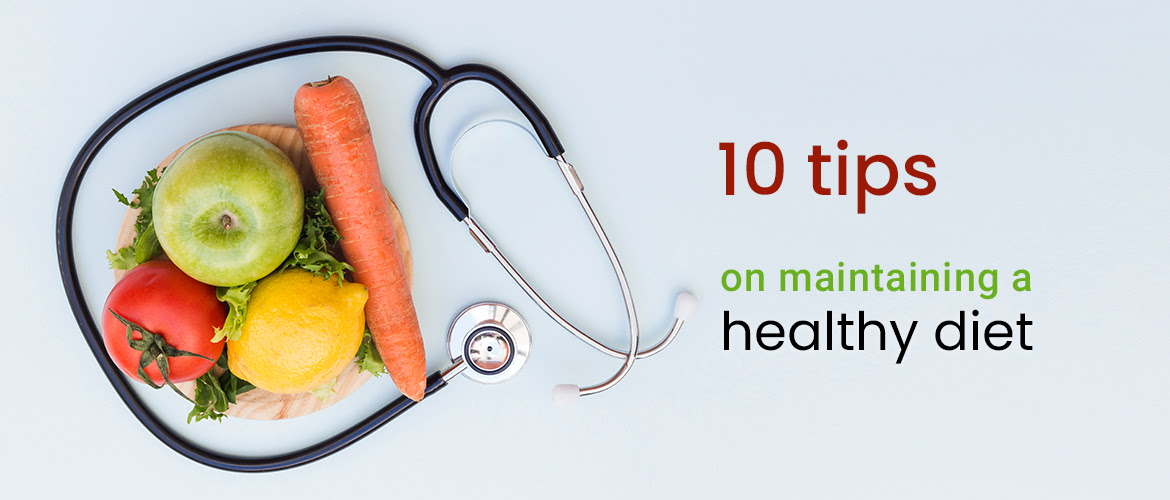 10 Tips On Maintaining A Healthy Diet