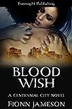 Blood Wish (Centennial City Novel)