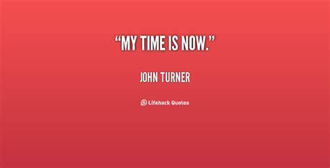 Its My Time Quotes