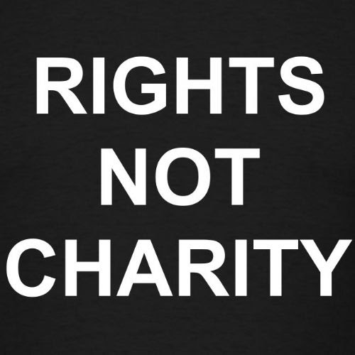 Image result for rights not charity