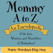 Mommy A to Z Manic Mondays Blog Hop