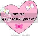 I am an xtraordinarymom!