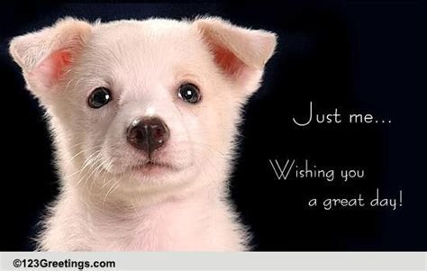Have A Great Day! Free Cute Etc eCards, Greeting Cards