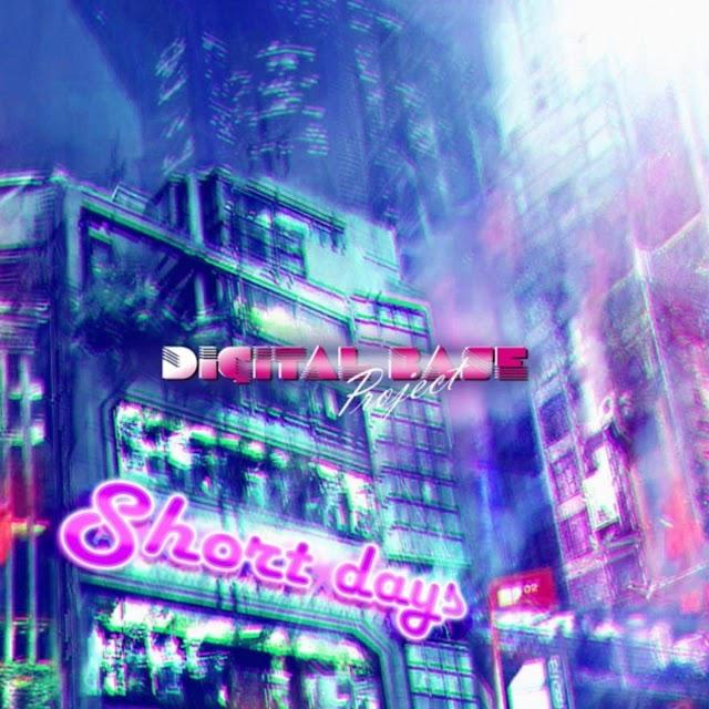 Digital Base Project - Short Days [Single 2021]