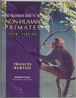 Multimedia Guide To NonHuman Primates Print Version The