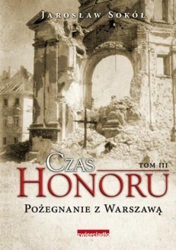 Okładka książki Czas honoru. Pożegnanie z Warszawą